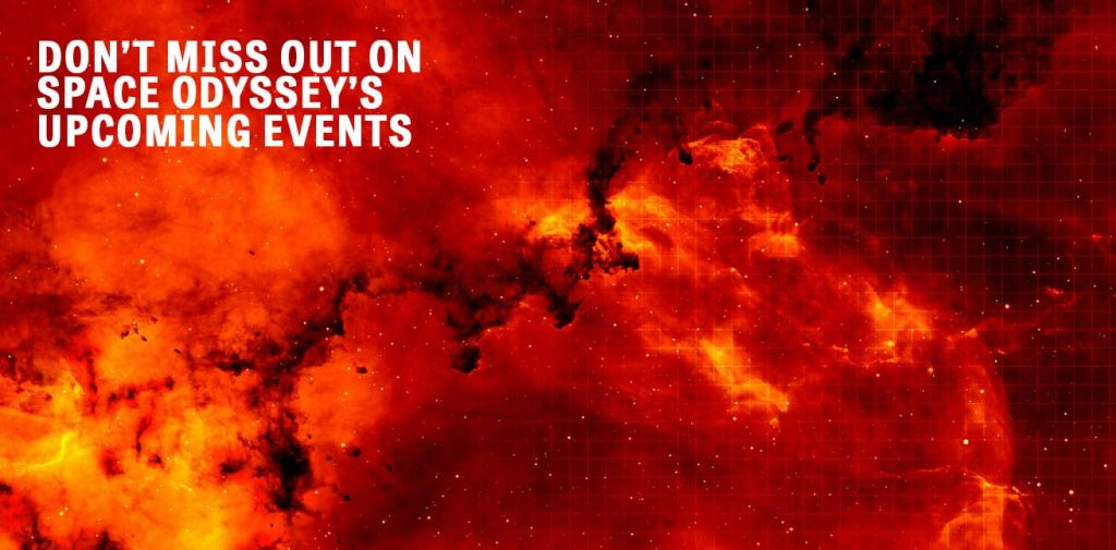 Don't miss out on Space Odyssey's upcoming events